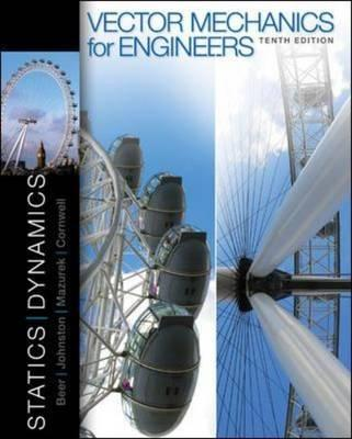 McGraw-Hill Science/Engineering/Math Vector Mechanics for Engineers: Statics and Dynamics (10th Edition) by Beer, Ferdinand Johnston/ Johnston, Jr. E./ Mazurek, Davi at Sears.com