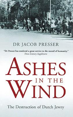 Ashes in the Wind By Presser, Jacob/ Pomerans, Arnold (TRN)/ Hondius, Dienke (AFT)