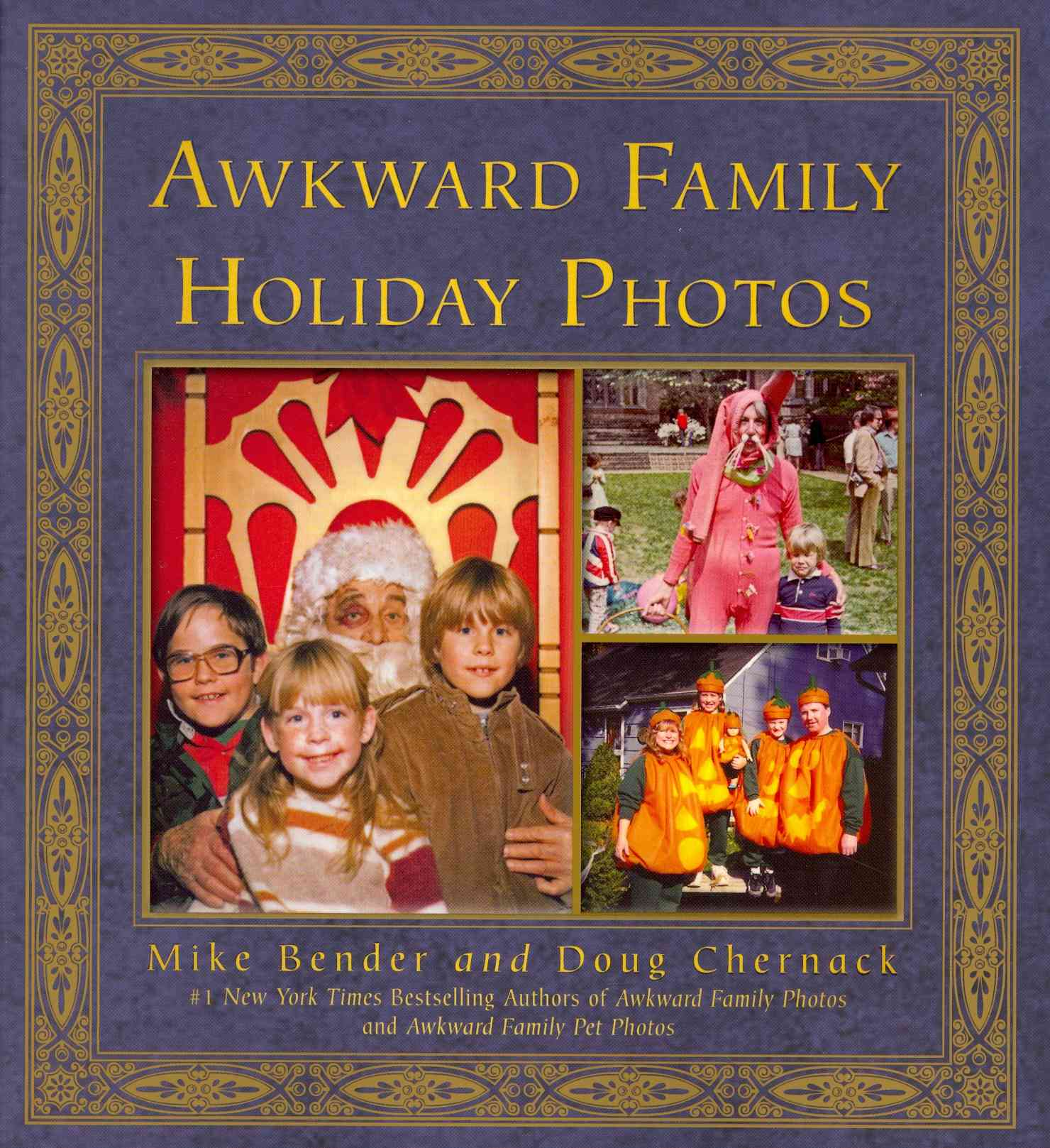 Awkward Family Holiday Photos By Bender, Mike/ Chernack, Doug