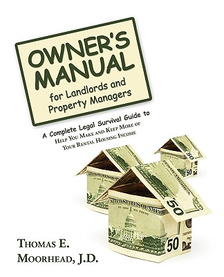 iUniverse.com Owner's Manual for Landlords and Property Managers: A Complete Legal Survival Guide to Help You Make and Keep More of Your Renta at Sears.com