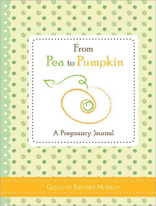 From Pea to Pumpkin By Broder Murray, Geralyn (NA)