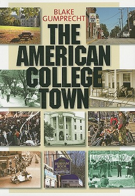 The American College Town By Gumprecht, Blake